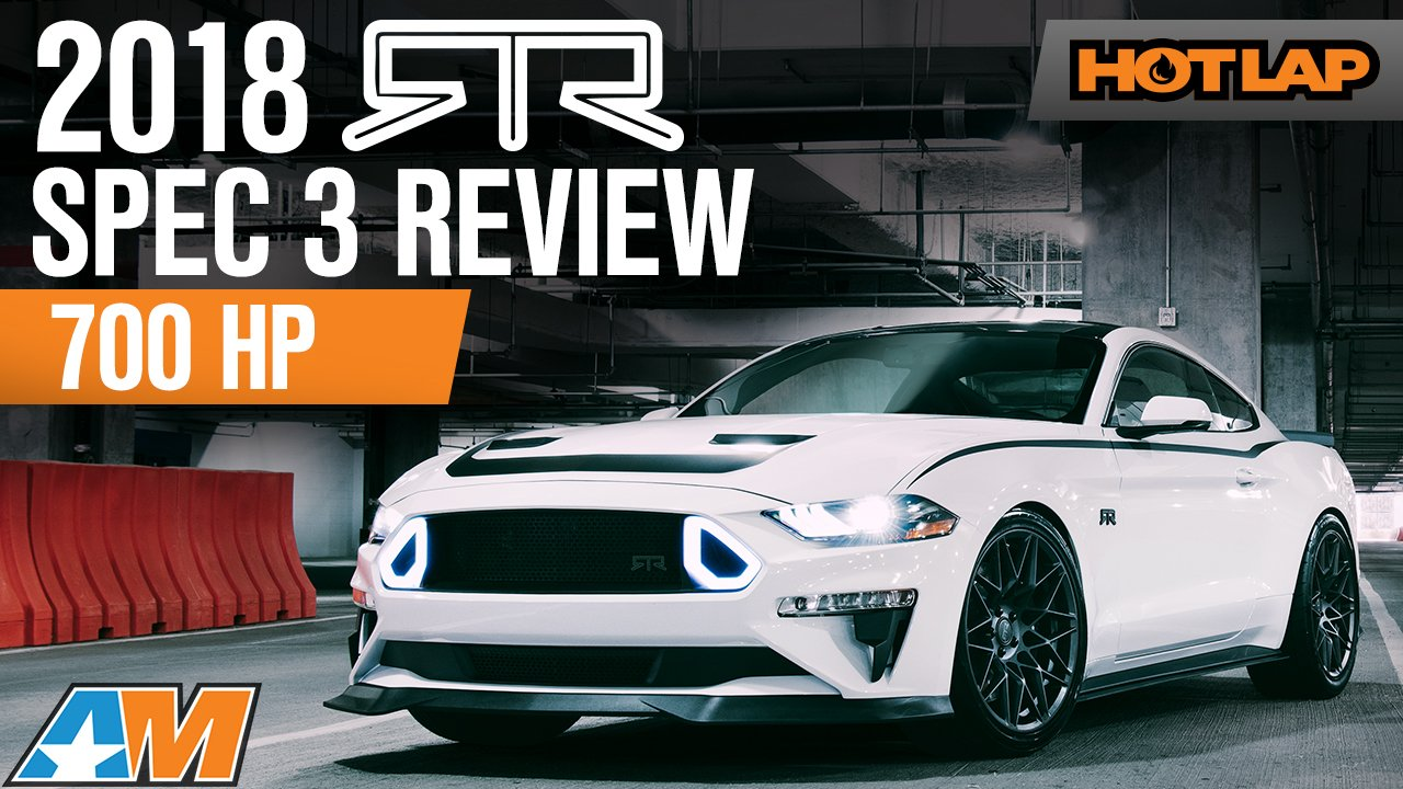 2018 Mustang RTR Spec 3 Official Review, Dyno, and Walkaround - Hot Lap